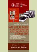 """Lansarea cărţii """"CURS LIBER DE CULTURĂ MEDICALĂ GENERALĂ - ARTA DIAGNOSTICULUI ŞI SIMŢUL CLINIC"""","""